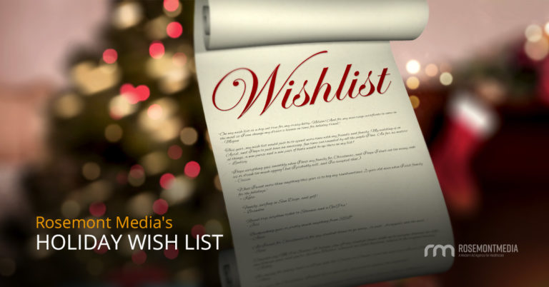 Rosemont Media's Holiday Wish List