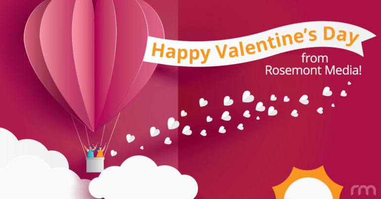 Rosemont Media wishes you a Happy Valentine's Day!