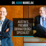 Austin dermatologist Adam Mamelak, MD launches new website design highlighting experience and skin care services.