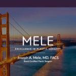 Walnut Creek and San Francisco Bay Area plastic surgeon Joseph A. Mele, MD unveils comprehensive new website.