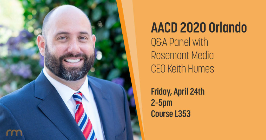 Rosemont Media CEO Keith Humes to present at AACD 2020 Orlando