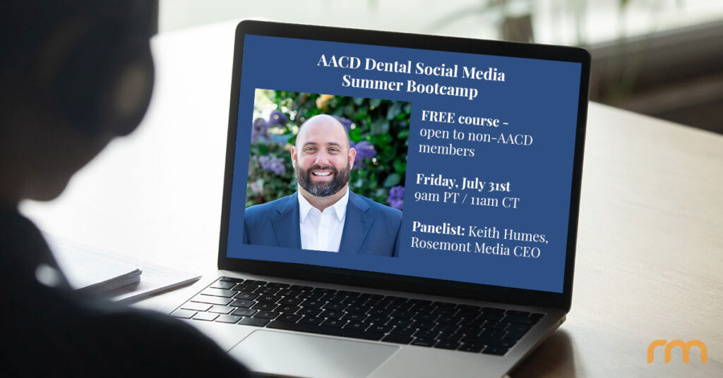 Rosemont Media CEO Keith Humes to provide dental social media marketing tips at AACD's summer bootcamp course